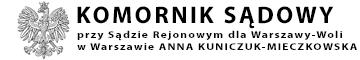 Komornik Sądowy przy Sądzie Rejonowym dla Warszawy-Woli w Warszawie Anna Kuniczuk-Mieczkowska